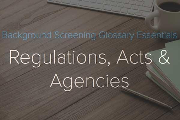 Background-Screening-Glossary-Regulations-Acts-Agencies-blog-image.jpg
