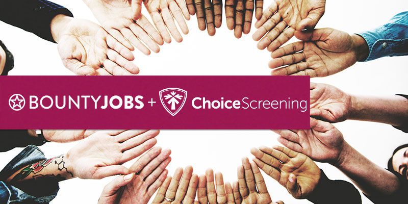 BountyJobs and Choice Screening Announce Strategic Partnership