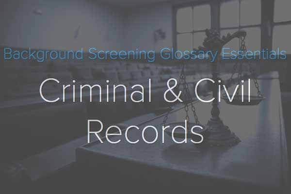 Criminal & Civil:Background Screening Glossary Essentials